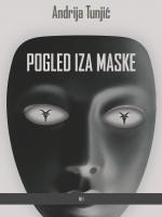Andrija Tunjić:Pogled iza maske